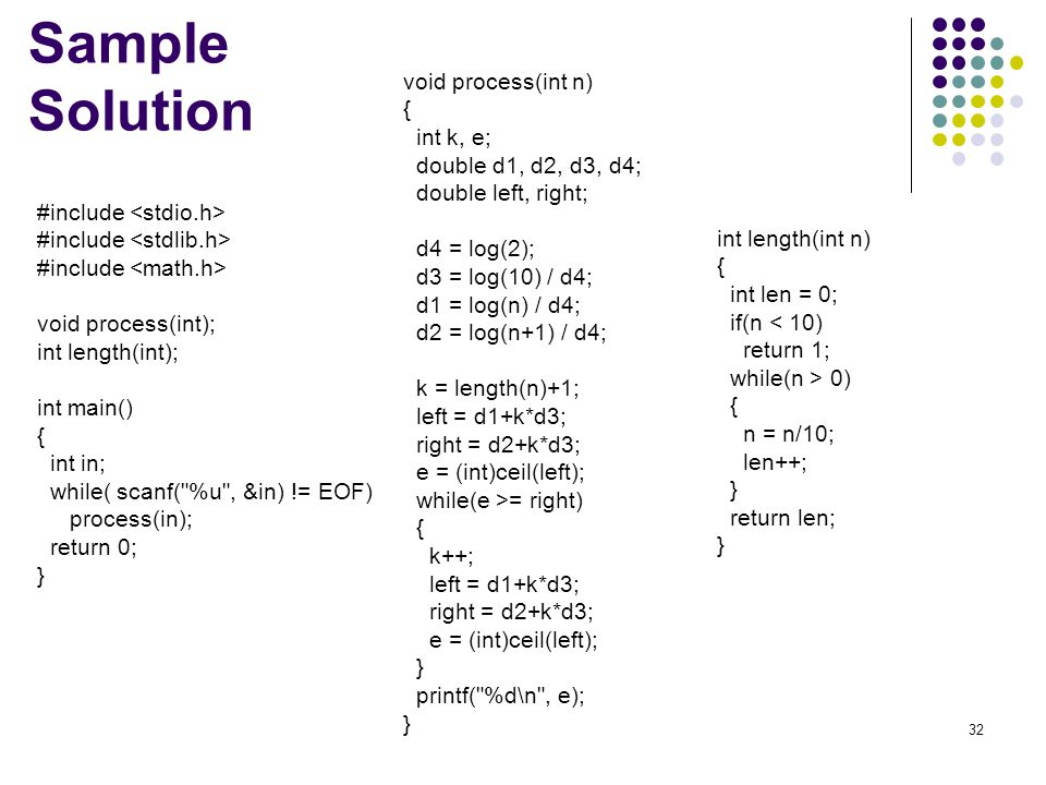 Sample Solution void process(int n) { int k, e;