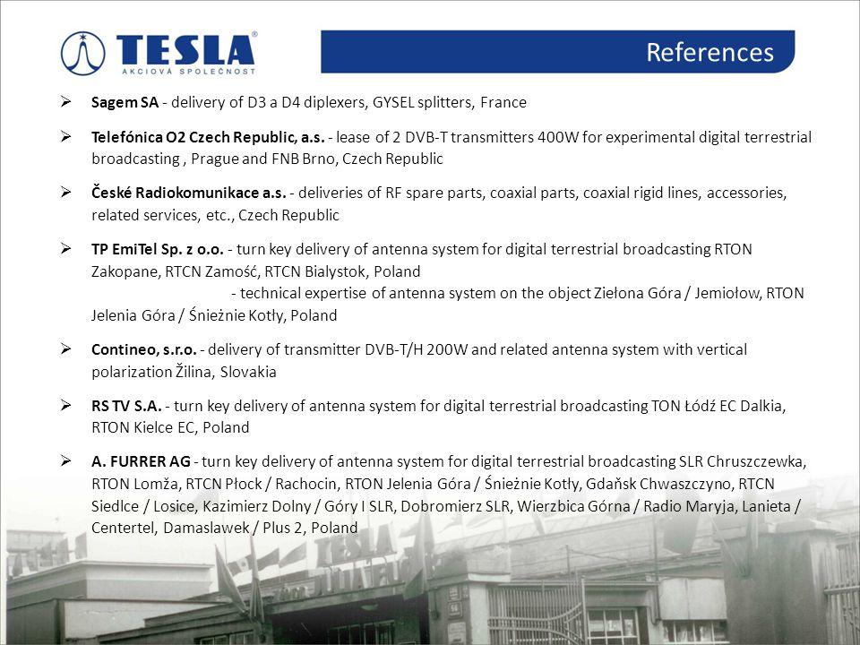 References Sagem SA - delivery of D3 a D4 diplexers, GYSEL splitters, France.