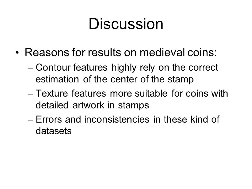 Discussion Reasons for results on medieval coins: