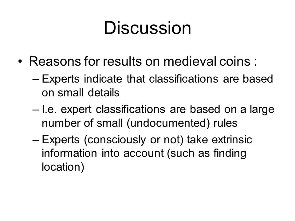 Discussion Reasons for results on medieval coins :