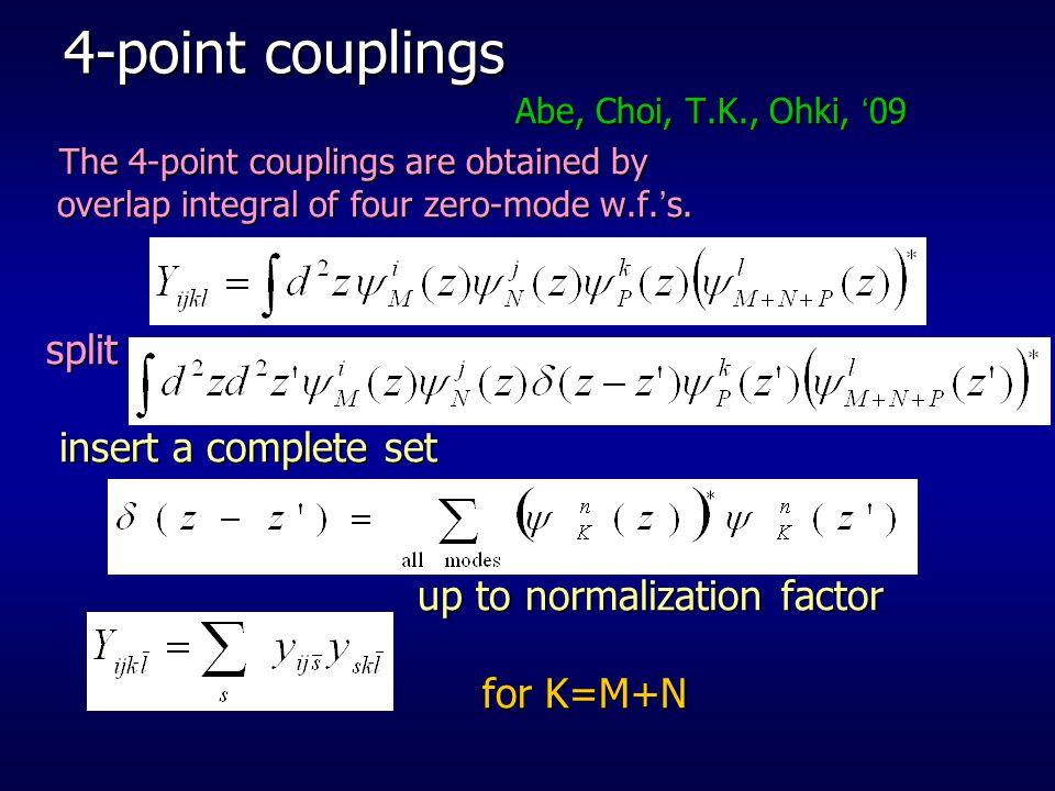 4-point couplings Abe, Choi, T.K., Ohki, '09
