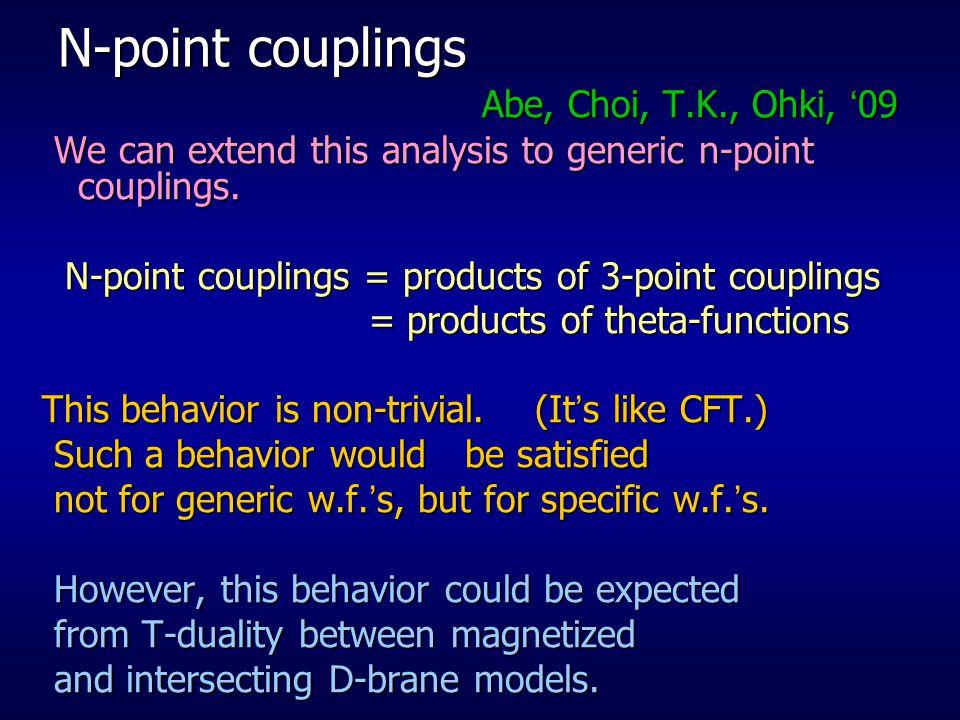N-point couplings Abe, Choi, T.K., Ohki, '09