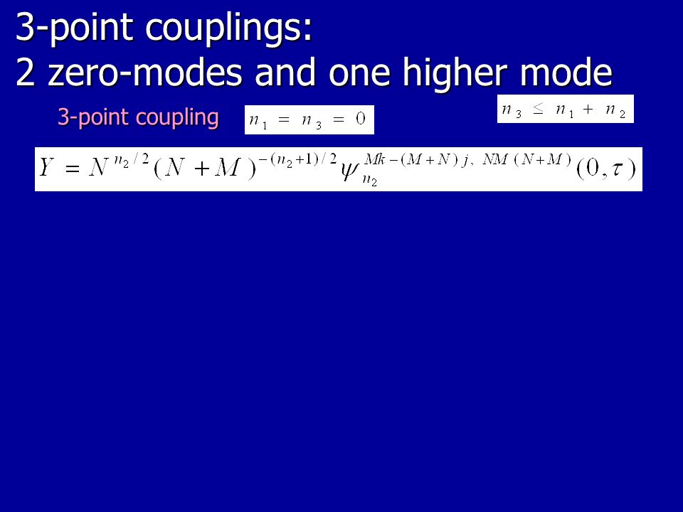 3-point couplings: 2 zero-modes and one higher mode
