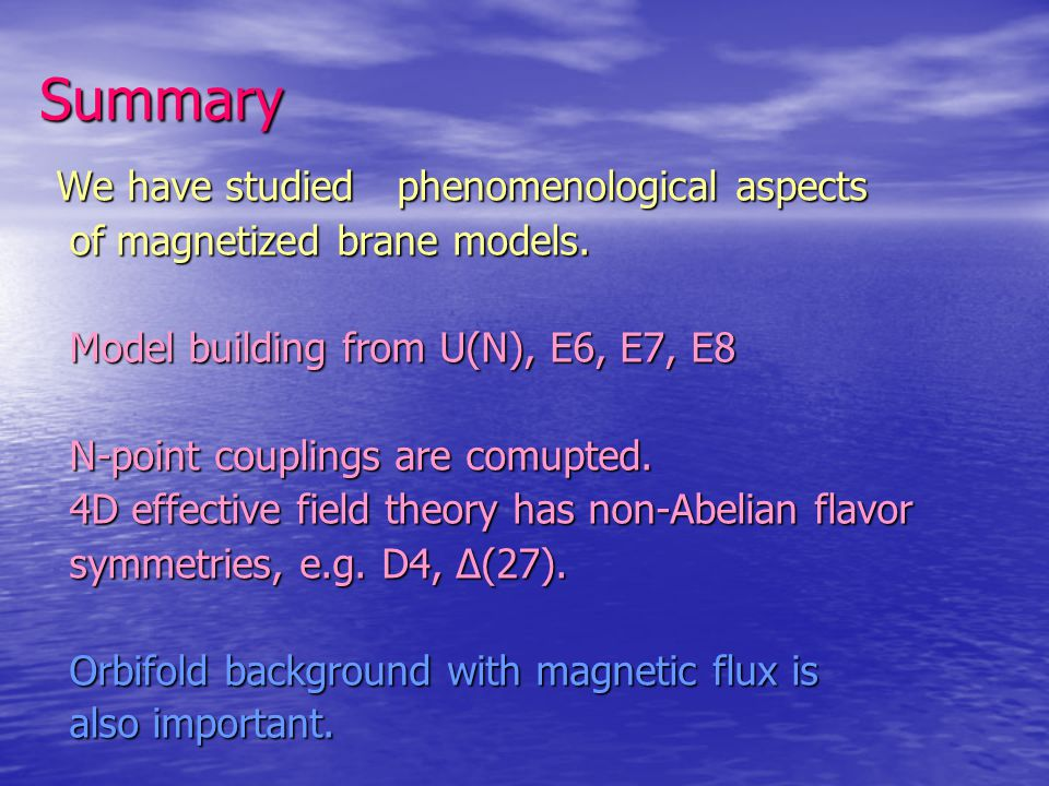Summary We have studied phenomenological aspects