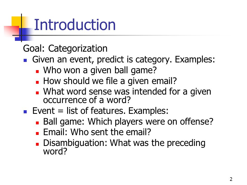 Introduction Goal: Categorization