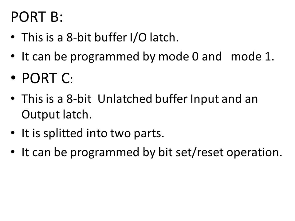 PORT B: PORT C: This is a 8-bit buffer I/O latch.