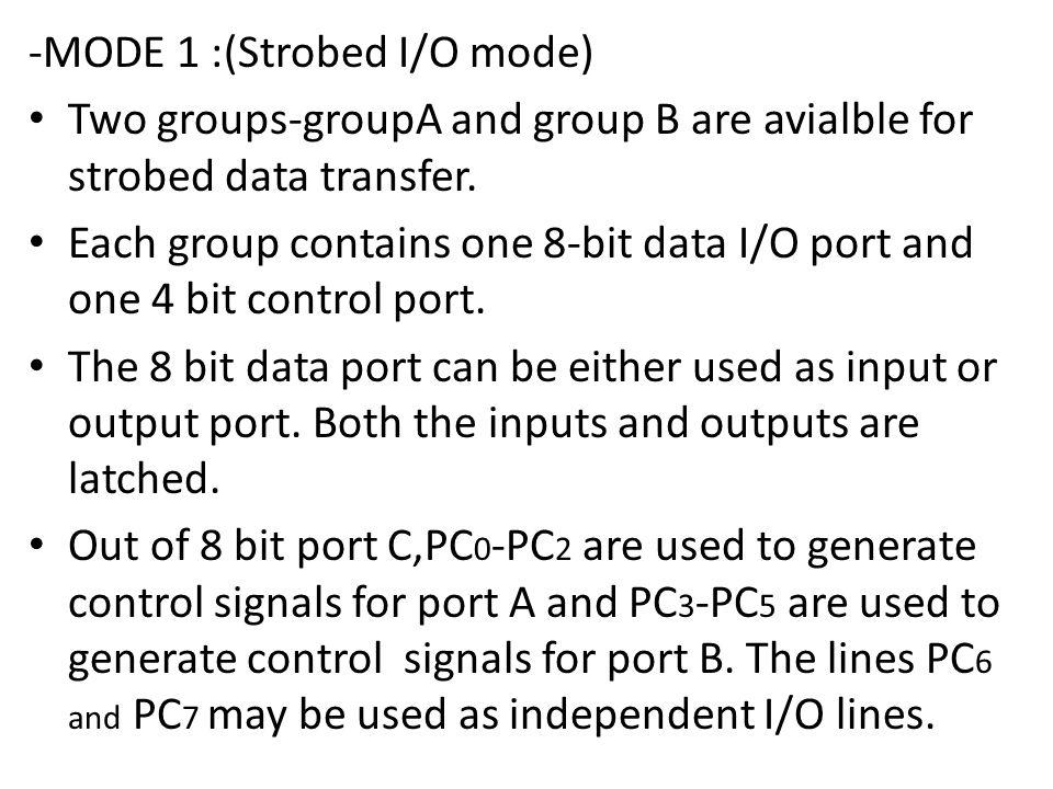 -MODE 1 :(Strobed I/O mode)