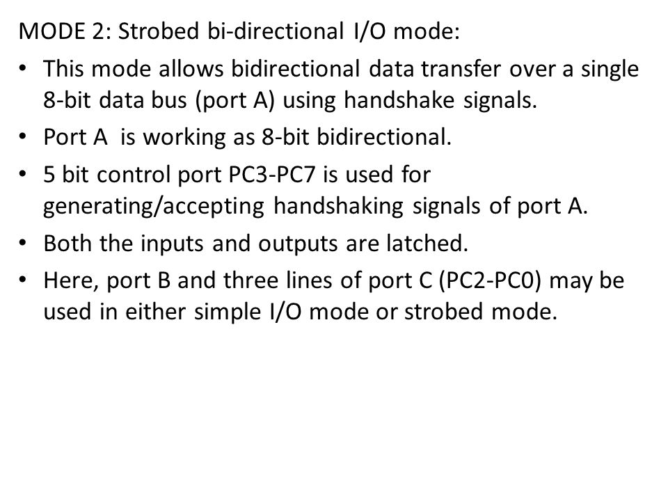 MODE 2: Strobed bi-directional I/O mode: