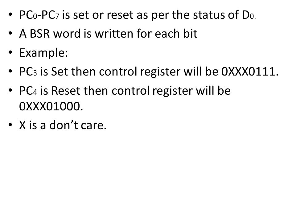 PC0-PC7 is set or reset as per the status of D0.