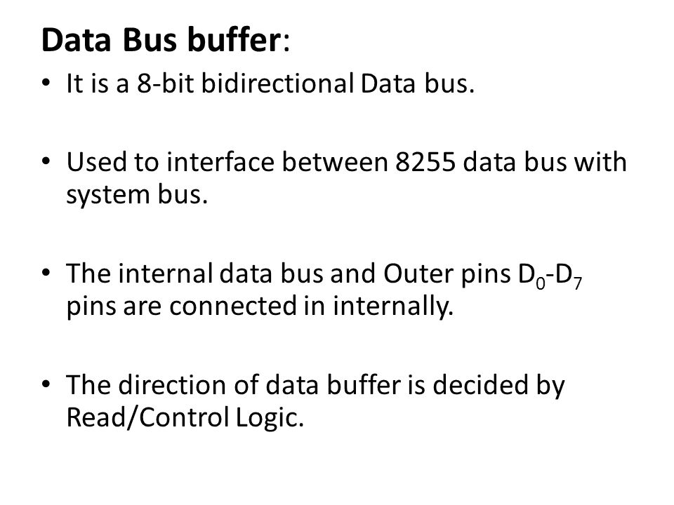 Data Bus buffer: It is a 8-bit bidirectional Data bus.