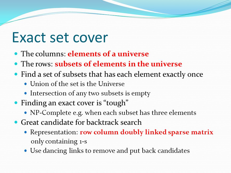 Exact set cover The columns: elements of a universe