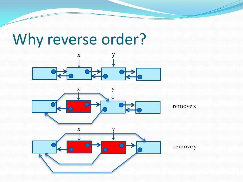 Why reverse order x y x y remove x x y remove y