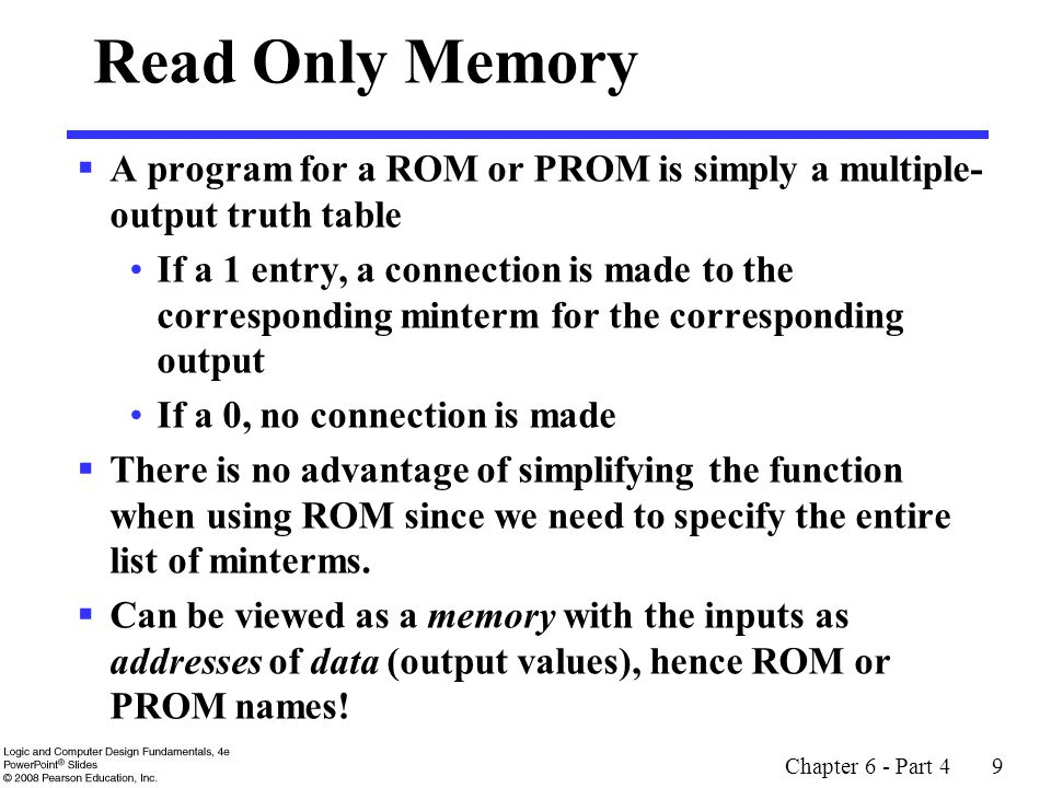Read Only Memory A program for a ROM or PROM is simply a multiple-output truth table.