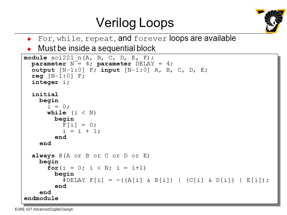 Verilog Loops For, while, repeat, and forever loops are available