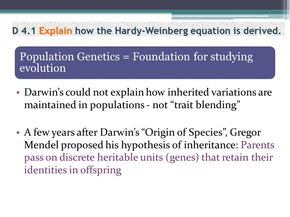 Population Genetics = Foundation for studying evolution