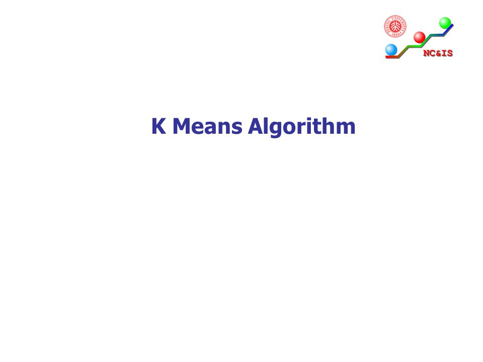 K Means Algorithm Mean :平均数, 中间,