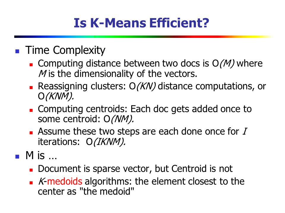 Is K-Means Efficient Time Complexity M is …