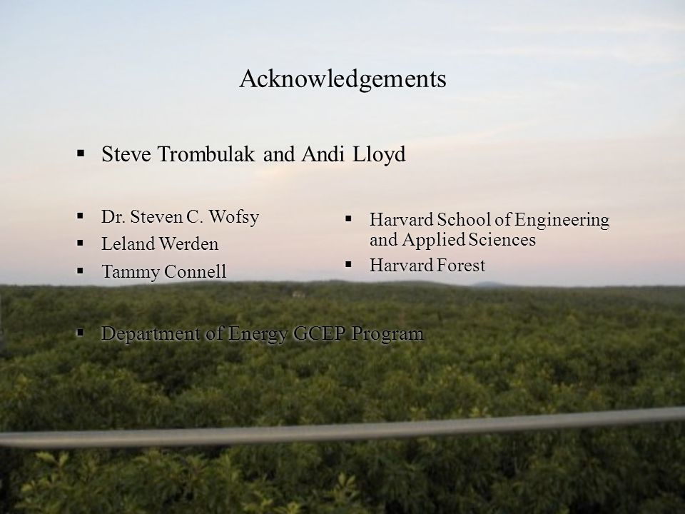 Acknowledgements Steve Trombulak and Andi Lloyd