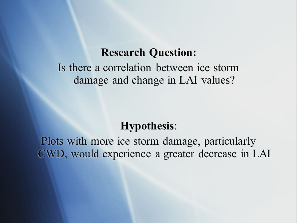Research Question: Is there a correlation between ice storm damage and change in LAI values