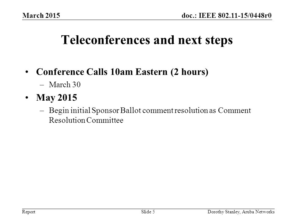 Teleconferences and next steps