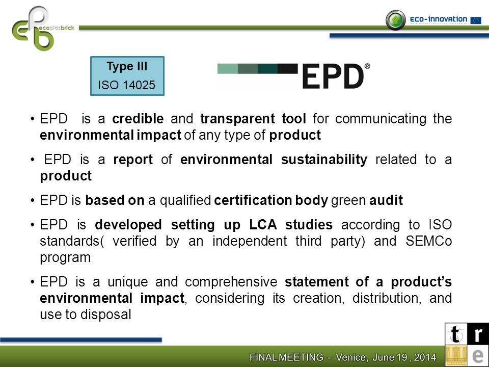 EPD is a report of environmental sustainability related to a product