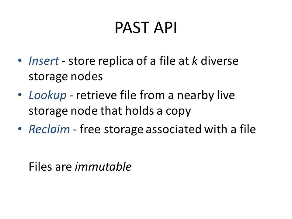PAST API Insert - store replica of a file at k diverse storage nodes