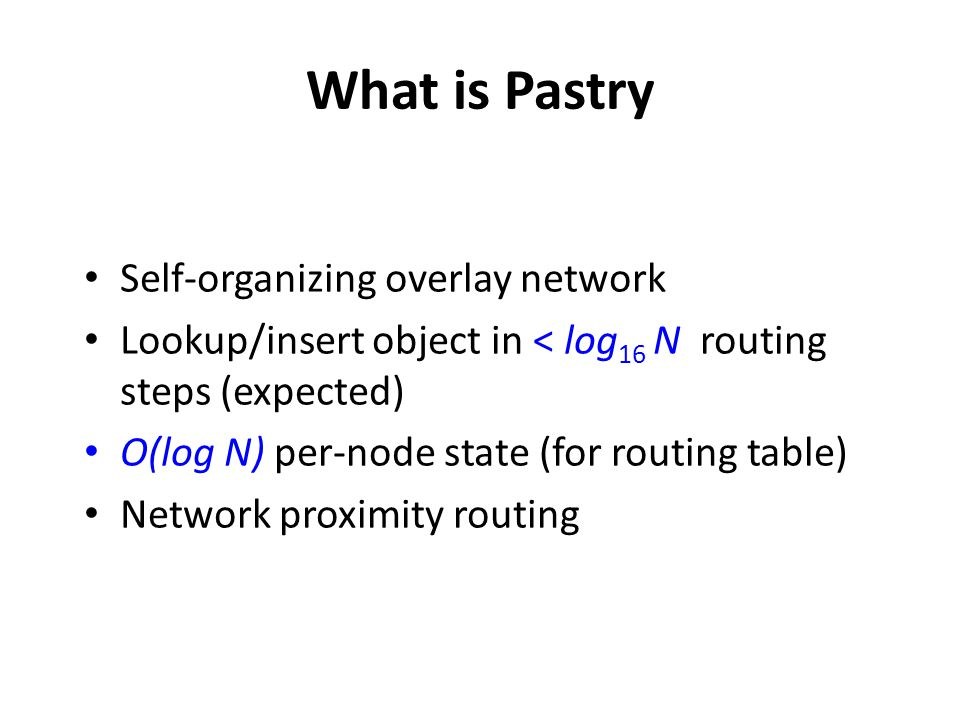 What is Pastry Self-organizing overlay network