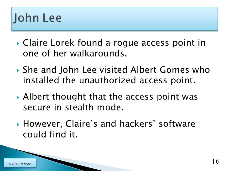 John Lee Claire Lorek found a rogue access point in one of her walkarounds.