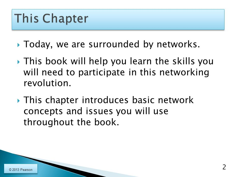 This Chapter Today, we are surrounded by networks.