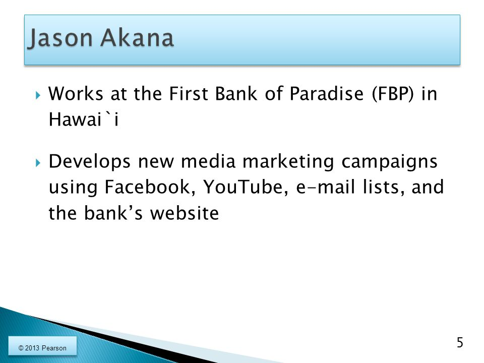 Jason Akana Works at the First Bank of Paradise (FBP) in Hawai`i