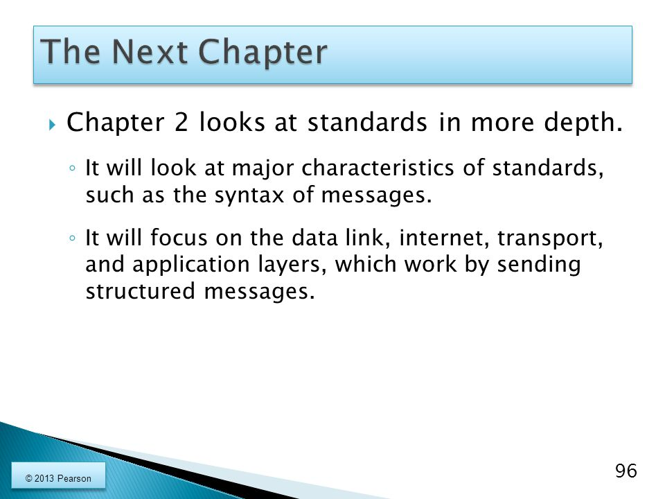 The Next Chapter Chapter 2 looks at standards in more depth.