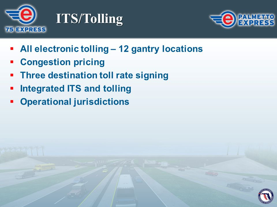 ITS/Tolling All electronic tolling – 12 gantry locations