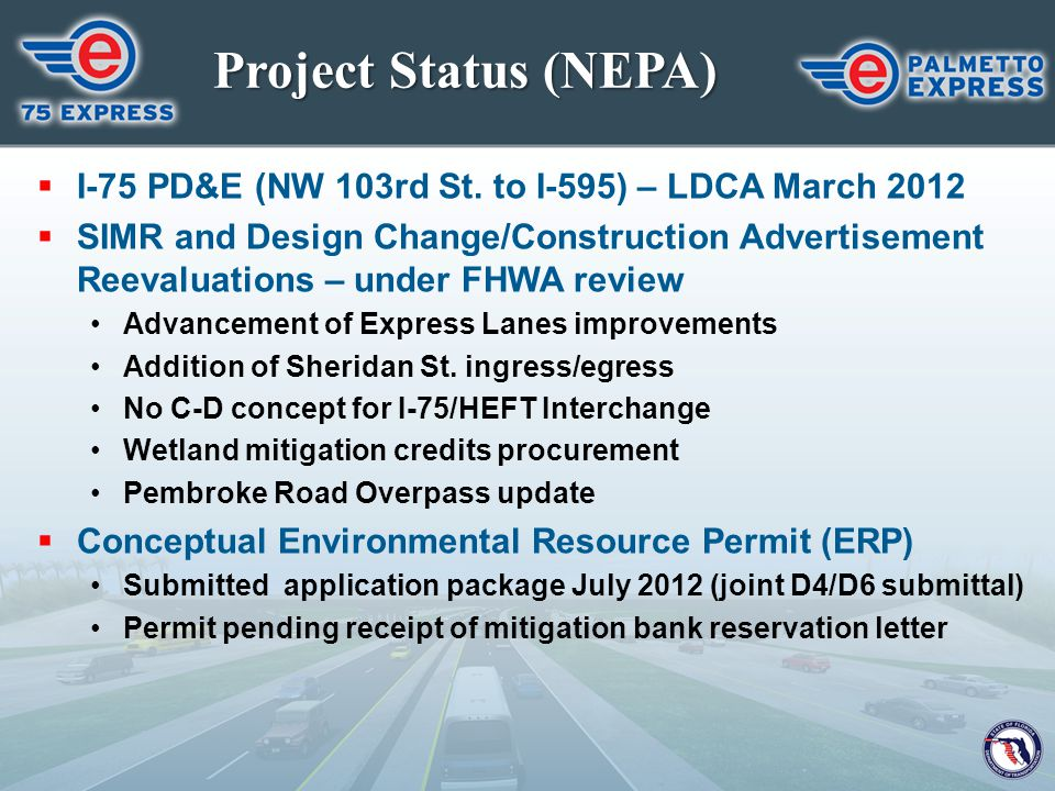 Project Status (NEPA) I-75 PD&E (NW 103rd St. to I-595) – LDCA March 2012.