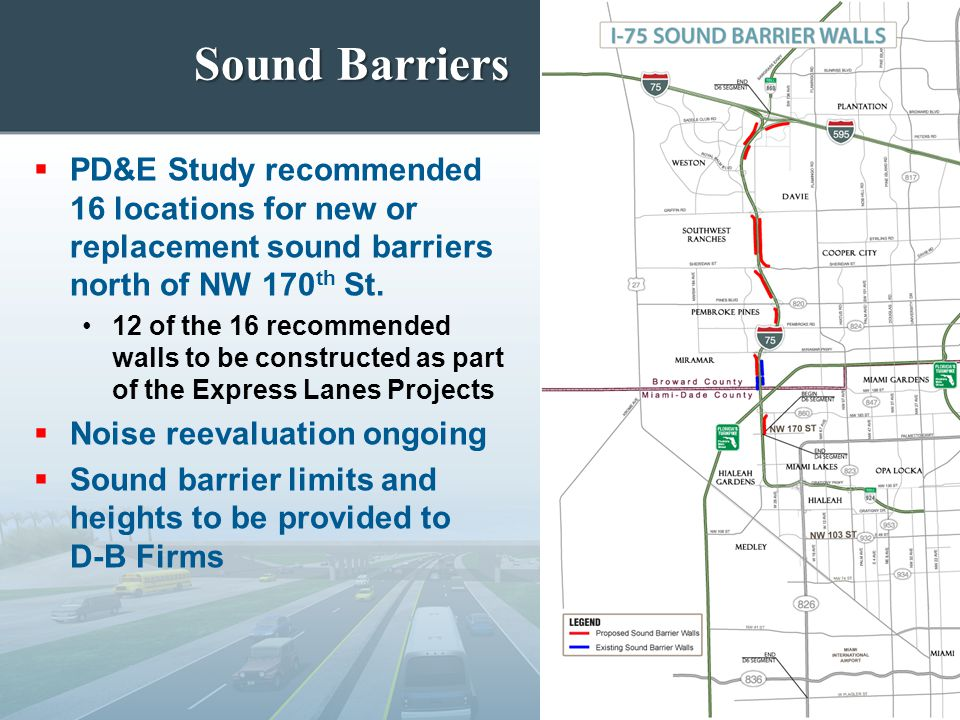 Sound Barriers PD&E Study recommended 16 locations for new or replacement sound barriers north of NW 170th St.