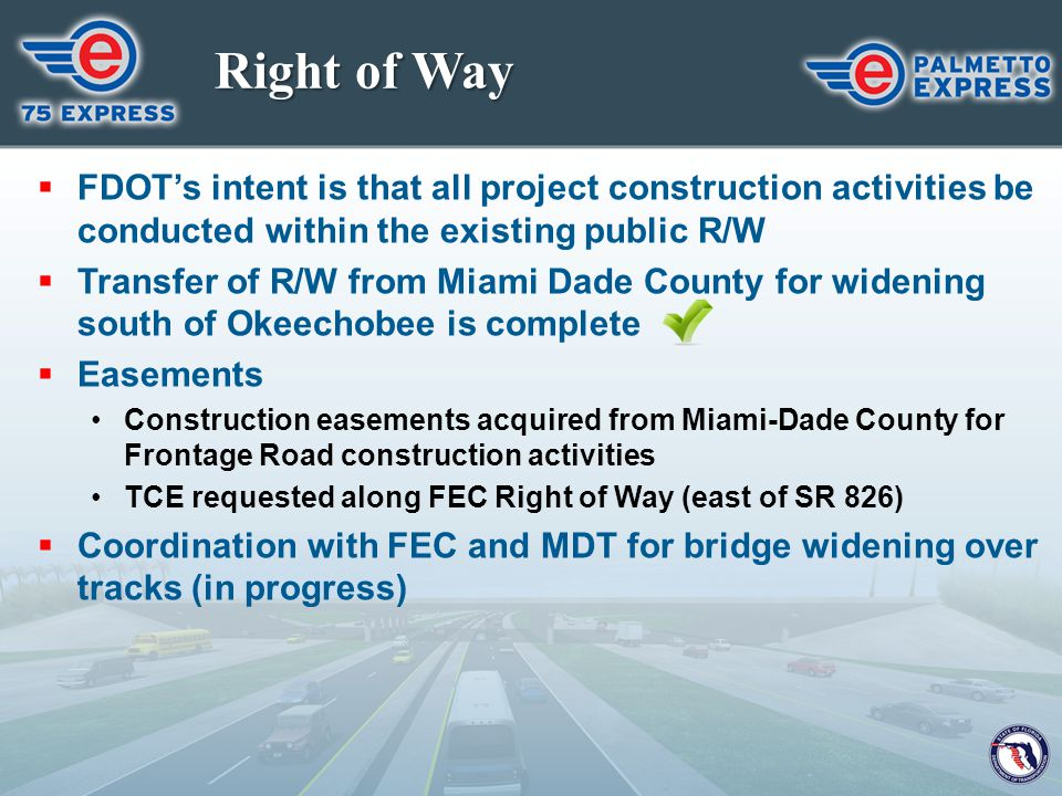 Right of Way FDOT's intent is that all project construction activities be conducted within the existing public R/W.