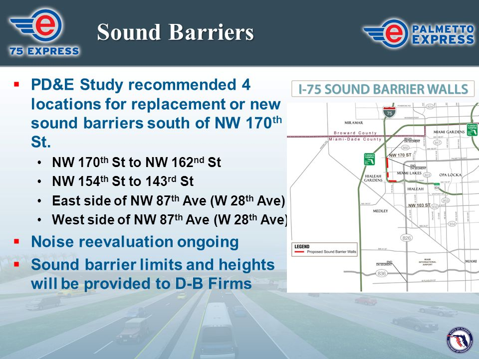 Sound Barriers PD&E Study recommended 4 locations for replacement or new sound barriers south of NW 170th St.