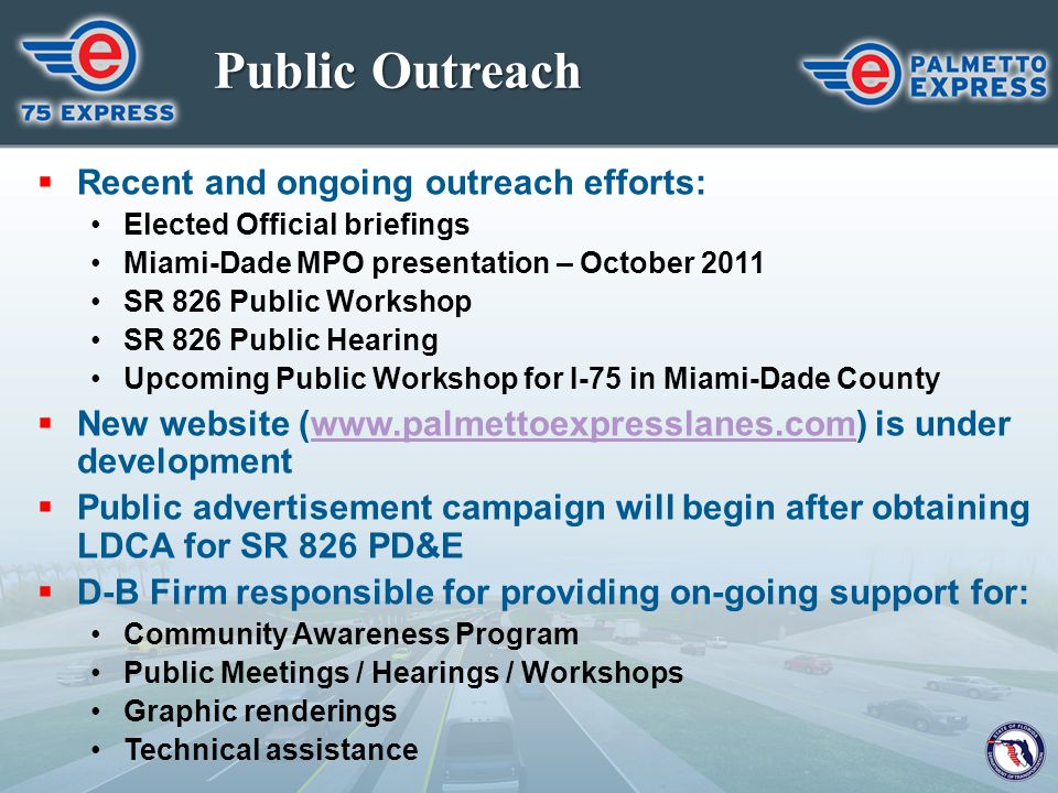 Public Outreach Recent and ongoing outreach efforts: