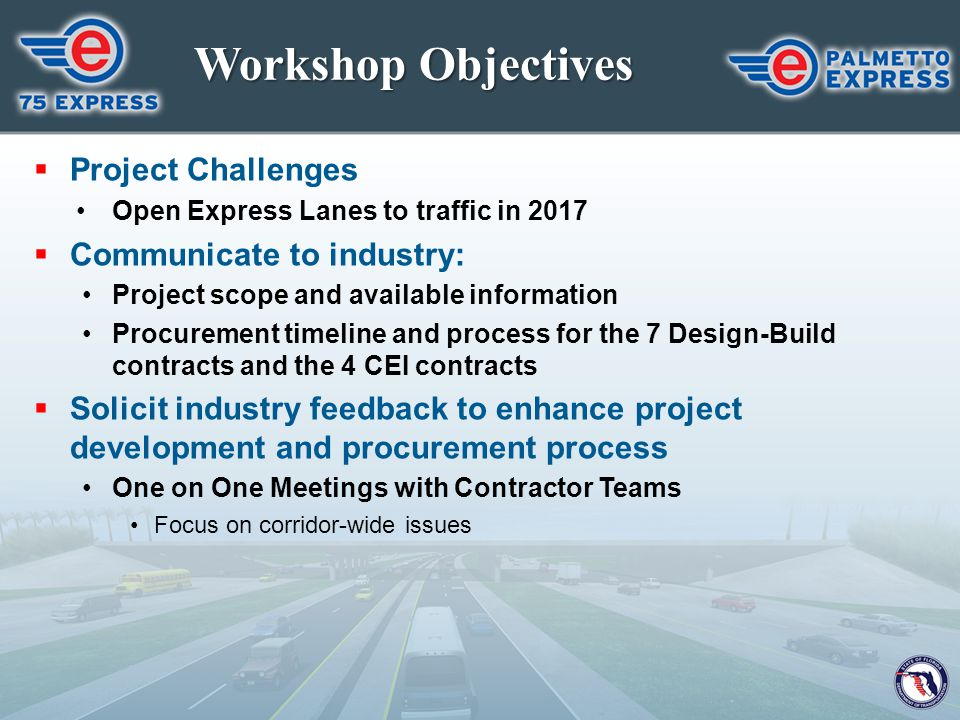 Workshop Objectives Project Challenges Communicate to industry: