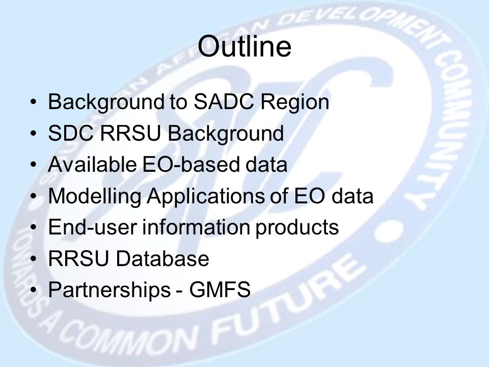 Outline Background to SADC Region SDC RRSU Background