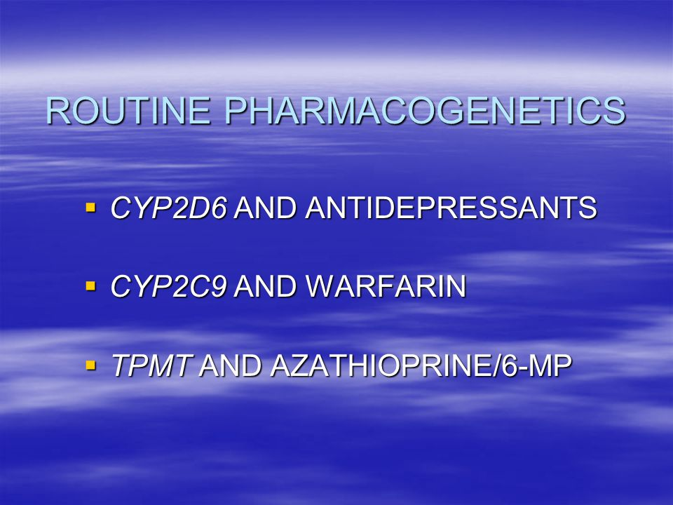 ROUTINE PHARMACOGENETICS