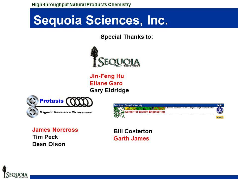 Sequoia Sciences, Inc. Special Thanks to: Jin-Feng Hu Eliane Garo