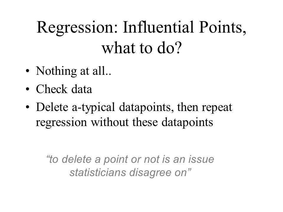 Regression: Influential Points, what to do