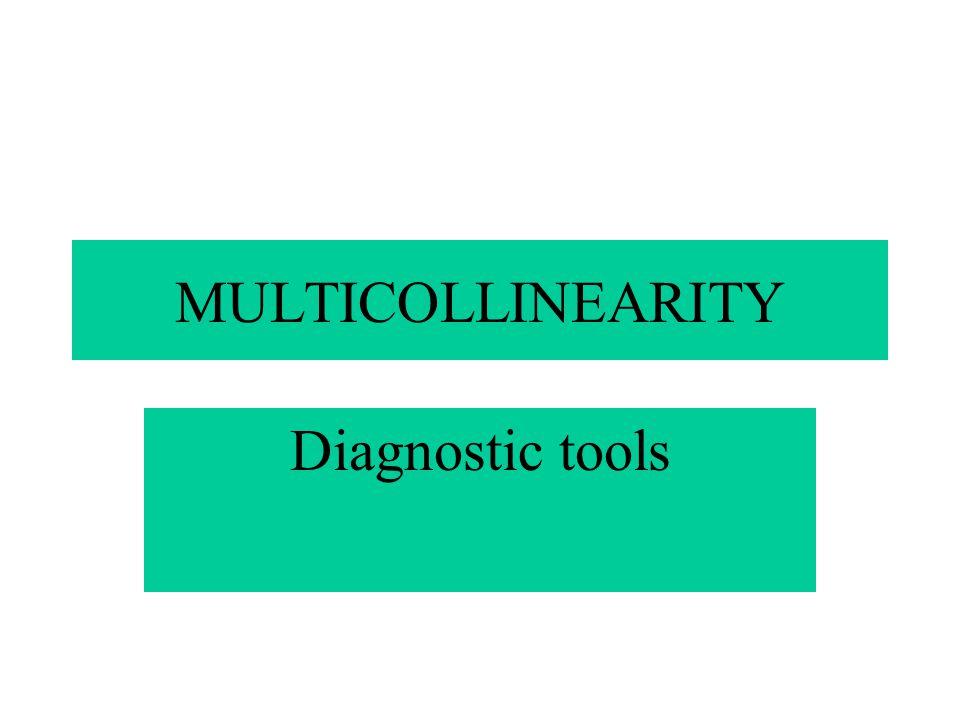 MULTICOLLINEARITY Diagnostic tools