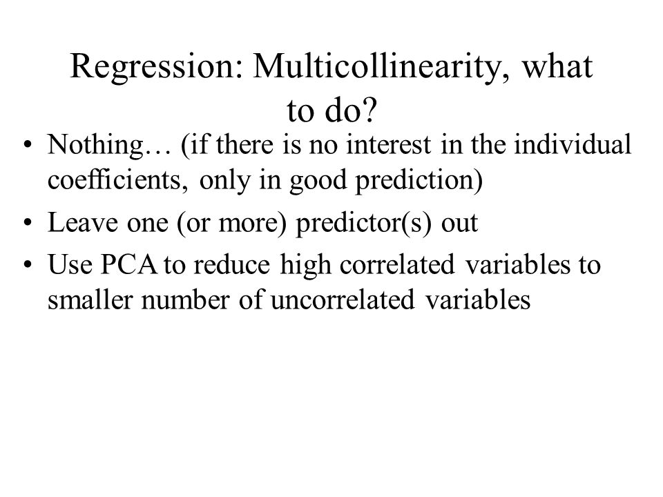 Regression: Multicollinearity, what to do