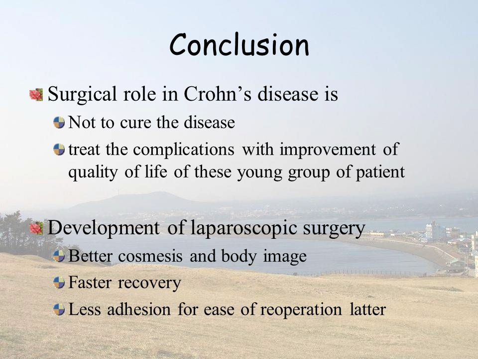 Conclusion Surgical role in Crohn's disease is