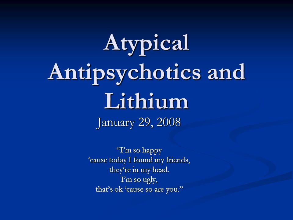 Atypical Antipsychotics and Lithium