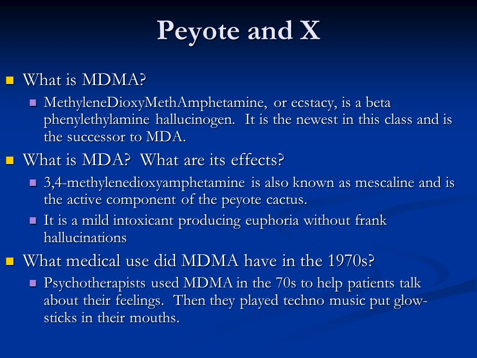 Peyote and X What is MDMA What is MDA What are its effects