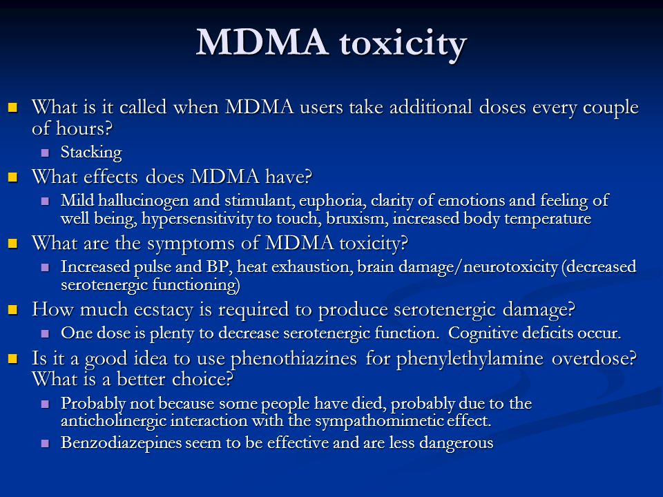 MDMA toxicity What is it called when MDMA users take additional doses every couple of hours Stacking.
