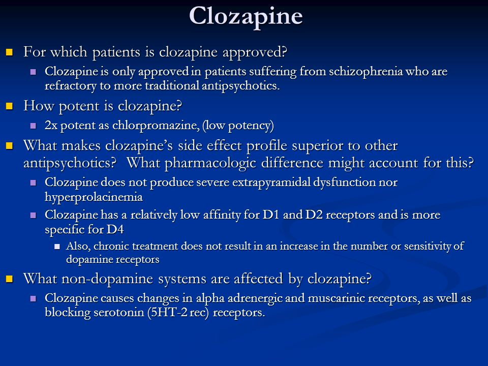 Clozapine For which patients is clozapine approved