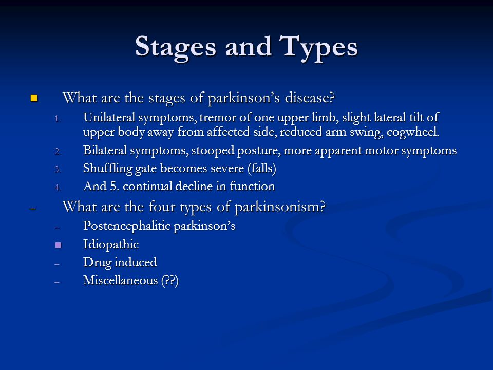Stages and Types What are the stages of parkinson's disease